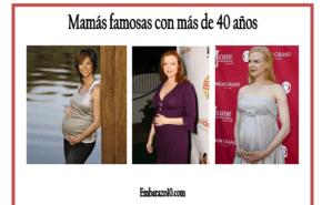 Mamás famosas con más de 40 años